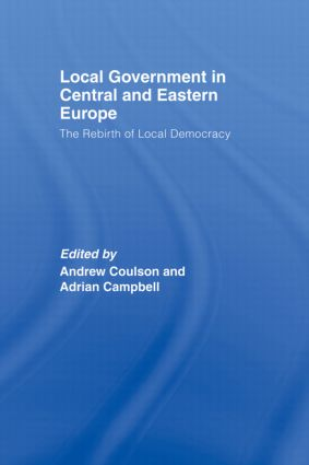 Local Government in Central and Eastern Europe: The Rebirth of Local Democracy (Hardback) book cover