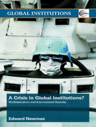 A Crisis of Global Institutions?: Multilateralism and International Security, 1st Edition (Paperback) book cover