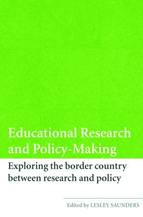 Educational Research and Policy-Making: Exploring the Border Country Between Research and Policy, 1st Edition (Paperback) book cover