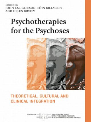 Psychotherapies for the Psychoses: Theoretical, Cultural and Clinical Integration book cover