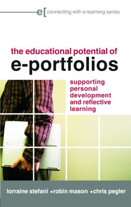 The Educational Potential of e-Portfolios: Supporting Personal Development and Reflective Learning, 1st Edition (Paperback) book cover