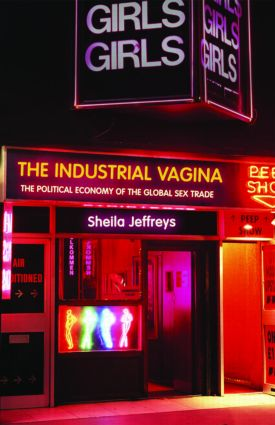 The Industrial Vagina: The Political Economy of the Global Sex Trade, 1st Edition (Paperback) book cover