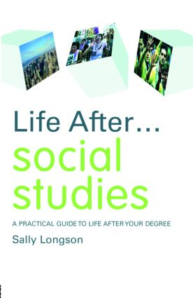 Life After... Social Studies: A Practical Guide to Life After Your Degree book cover