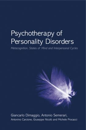 Psychotherapy of Personality Disorders: Metacognition, States of Mind and Interpersonal Cycles (Hardback) book cover