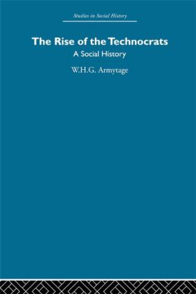 The Rise of the Technocrats: A Social History, 1st Edition (Hardback) book cover