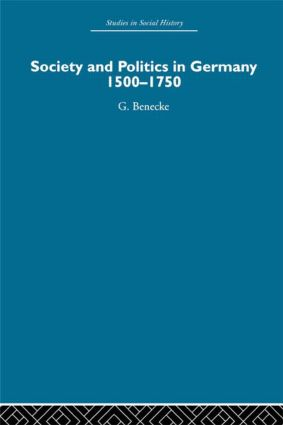 Society and Politics in Germany: 1500-1750 book cover