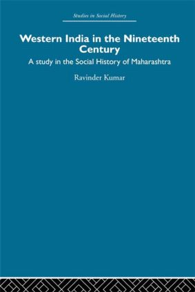 Western India in the Nineteenth Century: A study in the social history of Maharashtra book cover