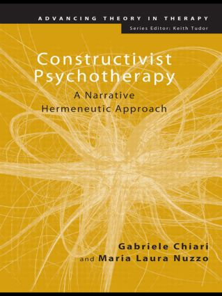 Constructivist Psychotherapy: A Narrative Hermeneutic Approach, 1st Edition (Paperback) book cover