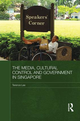 The Media, Cultural Control and Government in Singapore: 1st Edition (Hardback) book cover