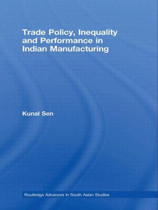 Trade Policy, Inequality and Performance in Indian Manufacturing book cover
