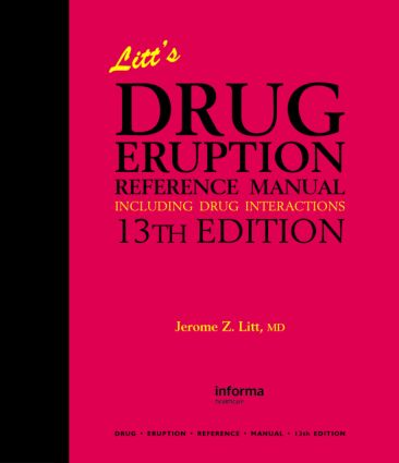 Litt's Drug Eruption Reference Manual Including Drug Interactions, 13th Edition