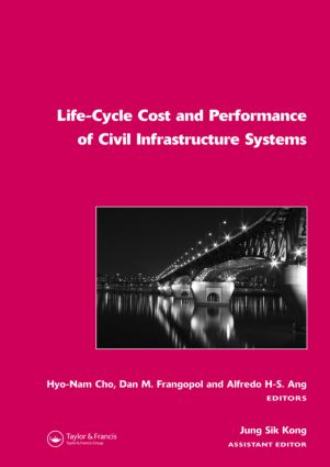Life-Cycle Cost and Performance of Civil Infrastructure Systems (Hardback) book cover