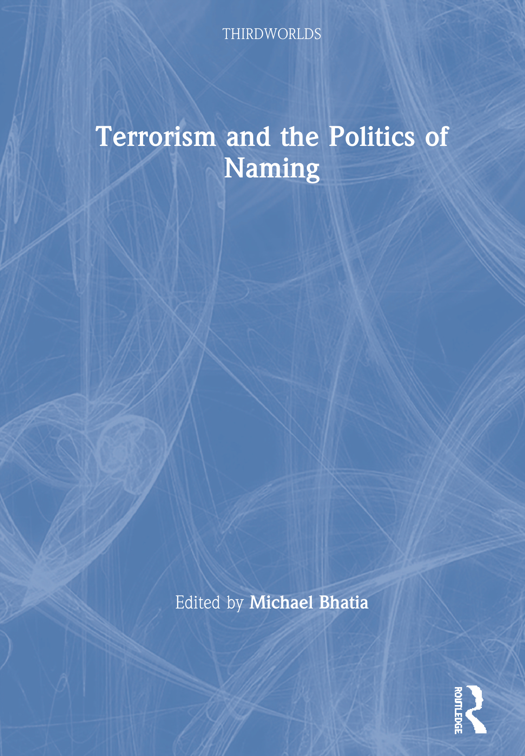 Terrorism and the Politics of Naming: 1st Edition (Hardback) book cover