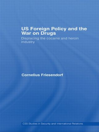 US Foreign Policy and the War on Drugs: Displacing the Cocaine and Heroin Industry (Hardback) book cover