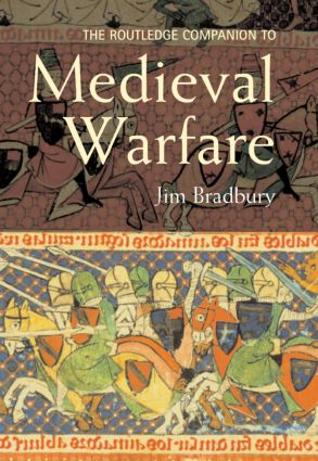 The Routledge Companion to Medieval Warfare: 1st Edition (Paperback) book cover