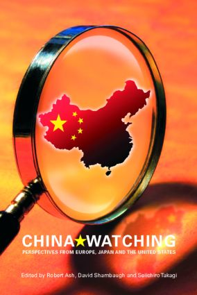 China Watching: Perspectives from Europe, Japan and the United States, 1st Edition (Paperback) book cover