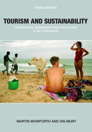 Tourism and Sustainability: Development, Globalisation and New Tourism in the Third World, 3rd Edition (Paperback) book cover