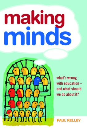 Making Minds: What's Wrong with Education - and What Should We Do about It? (Paperback) book cover