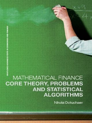 Mathematical Finance: Core Theory, Problems and Statistical Algorithms (Paperback) book cover