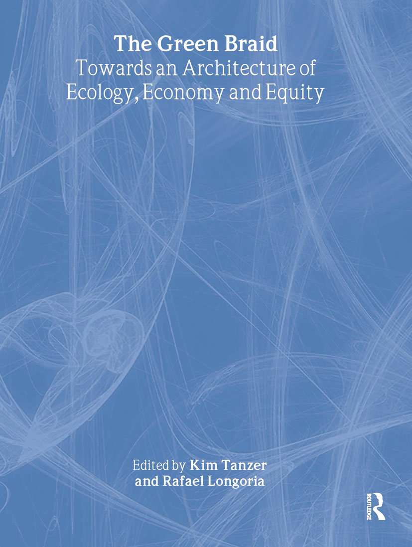 The Green Braid: Towards an Architecture of Ecology, Economy and Equity book cover