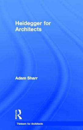 Heidegger for Architects: 1st Edition (Hardback) book cover