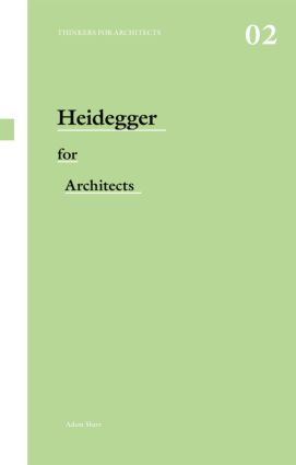 Heidegger for Architects: 1st Edition (Paperback) book cover