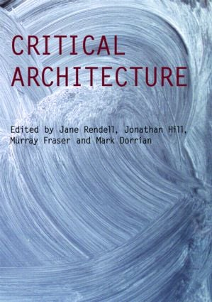 Critical Architecture: 1st Edition (Paperback) book cover
