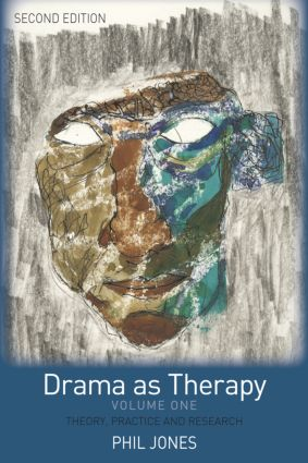 Drama as Therapy Volume 1: Theory, Practice and Research, 2nd Edition (Paperback) book cover