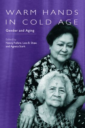 Warm Hands in Cold Age: Gender and Aging (Paperback) book cover