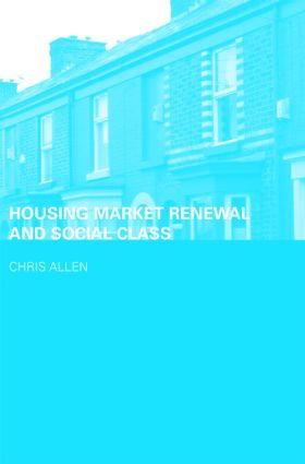 Housing Market Renewal and Social Class book cover