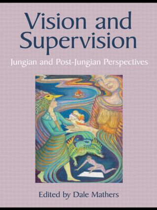Vision and Supervision: Jungian and Post-Jungian Perspectives (Paperback) book cover