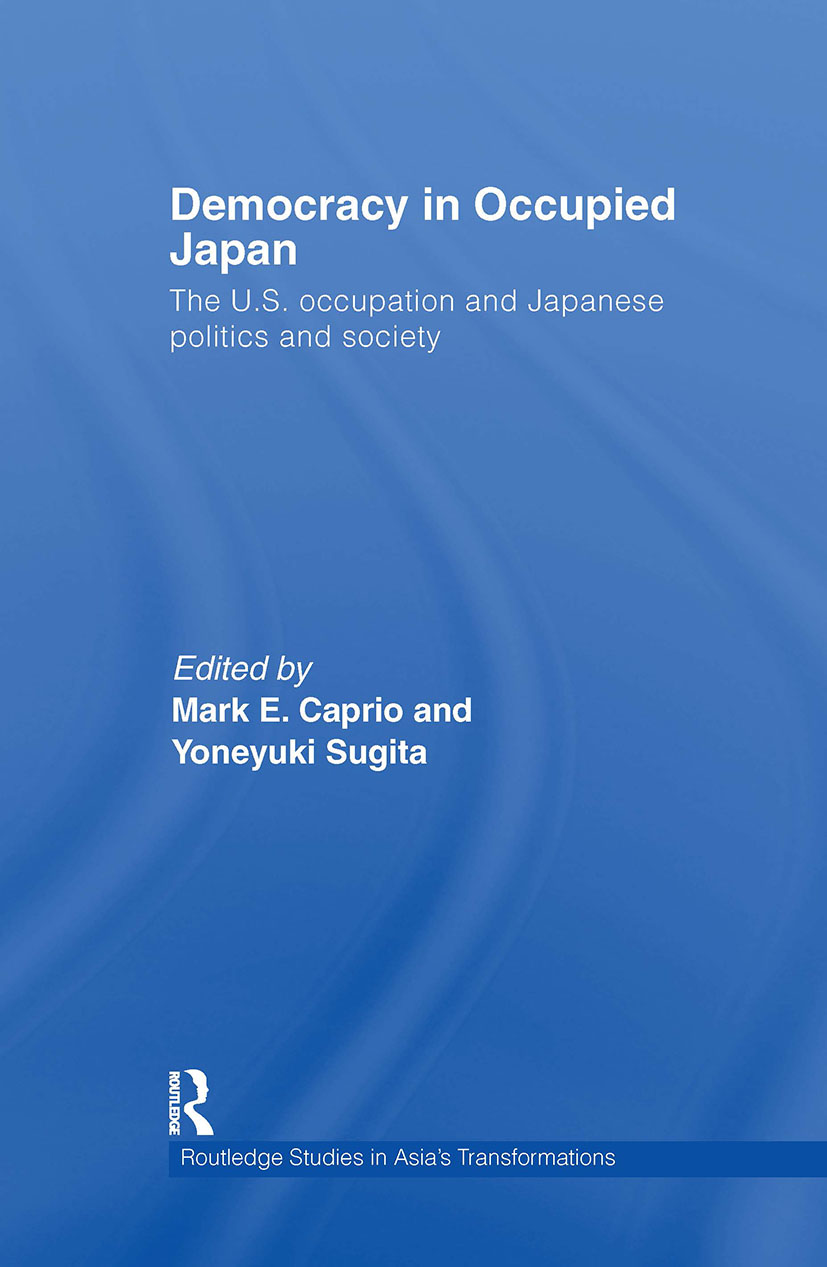 Democracy in Occupied Japan: The U.S. Occupation and Japanese Politics and Society book cover