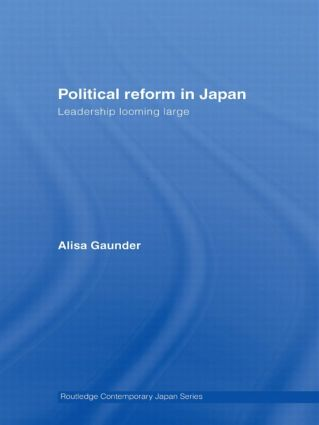 Political Reform in Japan: Leadership Looming Large book cover