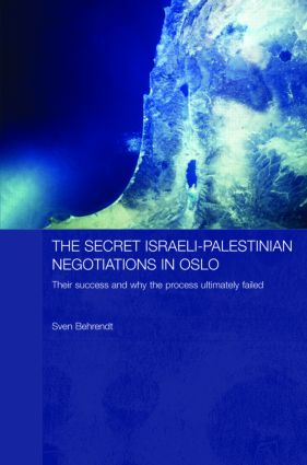 The Secret Israeli-Palestinian Negotiations in Oslo: Their Success and Why the Process Ultimately Failed book cover