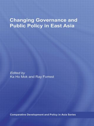 Changing Governance and Public Policy in East Asia: 1st Edition (Hardback) book cover
