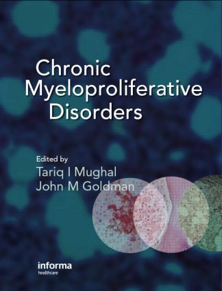 Chronic Myeloproliferative Disorders: 1st Edition (Hardback) book cover