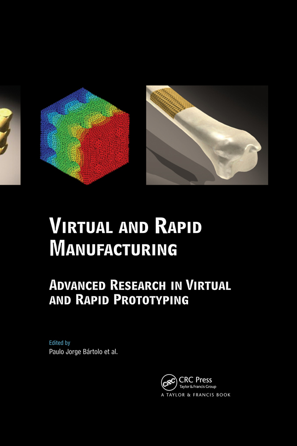 Virtual and Rapid Manufacturing: Advanced Research in Virtual and Rapid Prototyping (Hardback) book cover