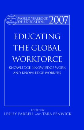World Yearbook of Education 2007: Educating the Global Workforce: Knowledge, Knowledge Work and Knowledge Workers book cover