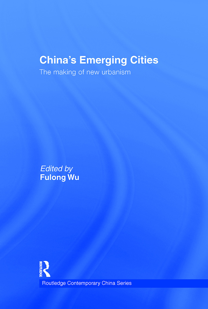 China's Emerging Cities: The Making of New Urbanism (Hardback) book cover