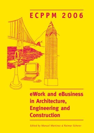 eWork and eBusiness in Architecture, Engineering and Construction. ECPPM 2006: European Conference on Product and Process Modelling 2006 (ECPPM 2006), Valencia, Spain, 13-15 September 2006 (Hardback) book cover