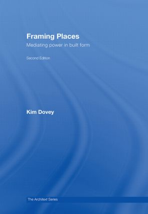 Framing Places: Mediating Power in Built Form book cover