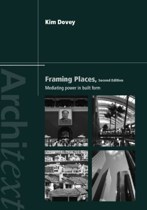 Framing Places: Mediating Power in Built Form, 2nd Edition (Paperback) book cover
