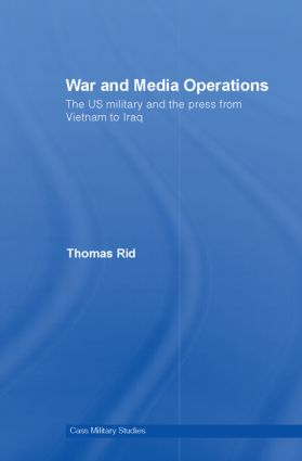 War and Media Operations: The US Military and the Press from Vietnam to Iraq, 1st Edition (Hardback) book cover