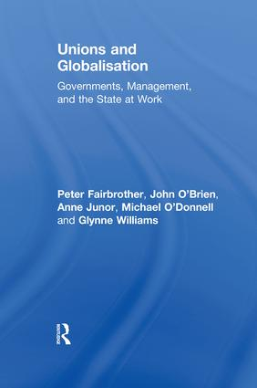 Unions and Globalisation: Governments, Management, and the State at Work (Hardback) book cover