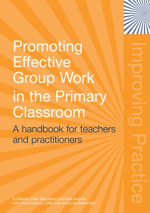 Promoting Effective Group Work in the Primary Classroom: A Handbook for Teachers and Practitioners (Paperback) book cover