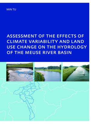 Assessment of the Effects of Climate Variability and Land-Use Changes on the Hydrology of the Meuse River Basin: PhD: UNESCO-IHE Institute, Delft, 1st Edition (Paperback) book cover