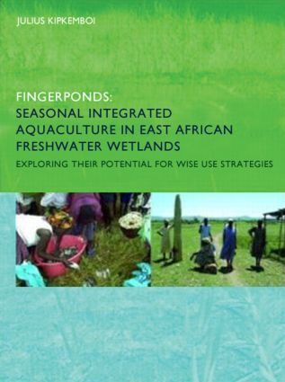 Fingerponds: Seasonal Integrated Aquaculture in East African Freshwater Wetlands: Exploring their potential for wise use strategies: PhD: UNESCO-IHE Institute, Delft, 1st Edition (Paperback) book cover