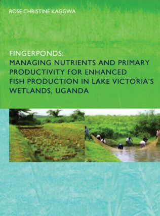 Fingerponds: Managing Nutrients & Primary Productivity For Enhanced Fish Production in Lake Victoria's Wetlands Uganda: 1st Edition (Paperback) book cover