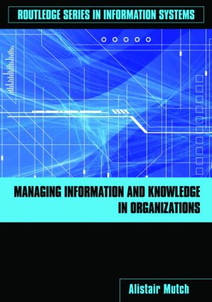 Managing Information and Knowledge in Organizations: A Literacy Approach (Paperback) book cover