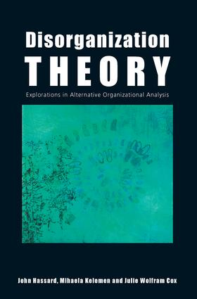 Disorganization Theory: Explorations in Alternative Organizational Analysis (Paperback) book cover